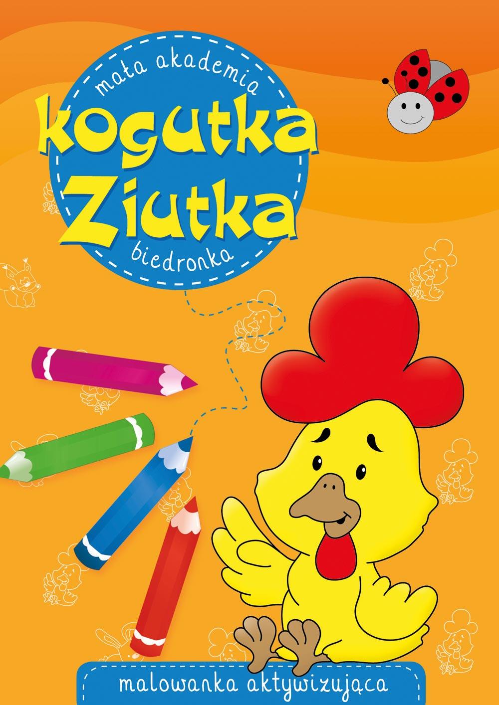 Książeczka Mała Akademia Kogutka Ziutka. Biedronka